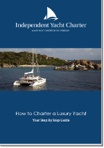 How To Charter A Luxury Crewed Yacht - FREE Guide